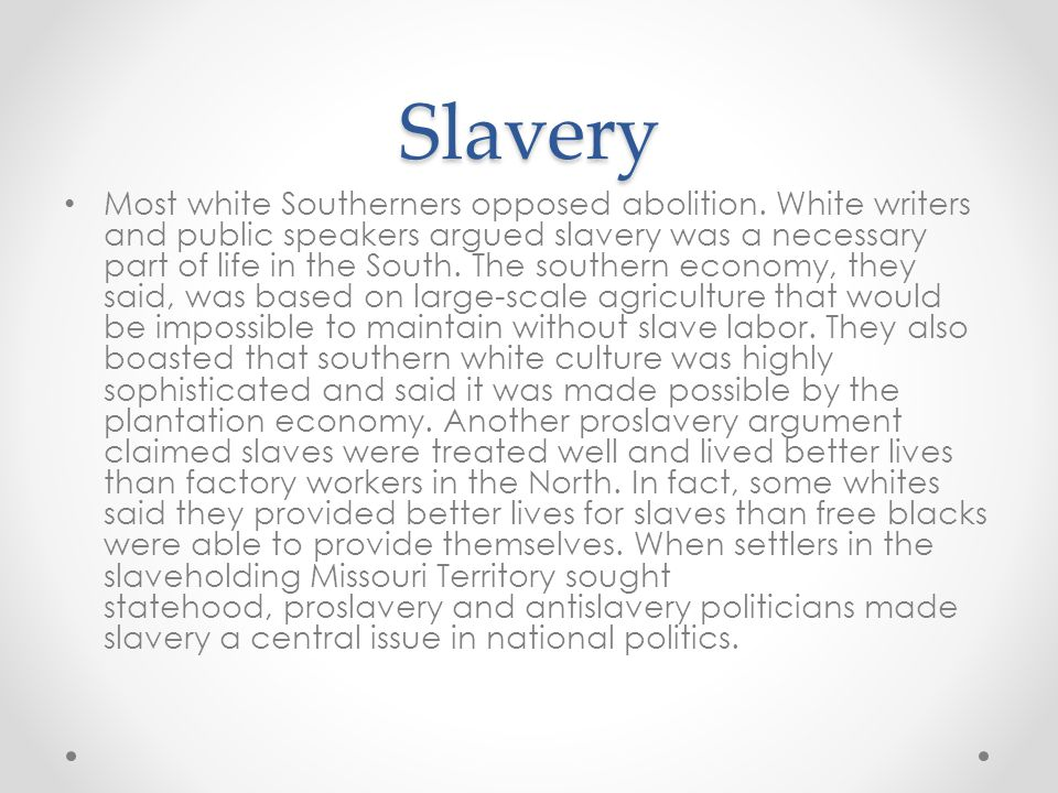 Slavery Most white Southerners opposed abolition.