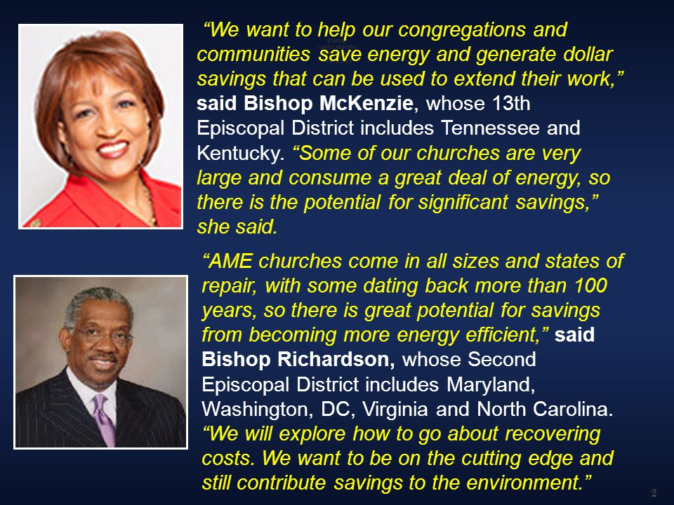 Bishop Vashti Murphy McKenzie, Host Bishop We want to help our congregations and communities save energy and generate dollar savings that can be used to extend their work, said Bishop McKenzie, whose 13th Episcopal District includes Tennessee and Kentucky.