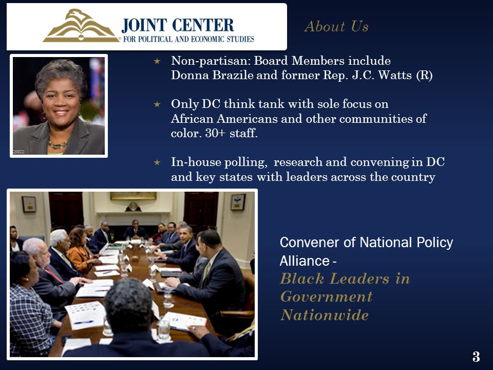 About Us  Non-partisan: Board Members include Donna Brazile and former Rep.