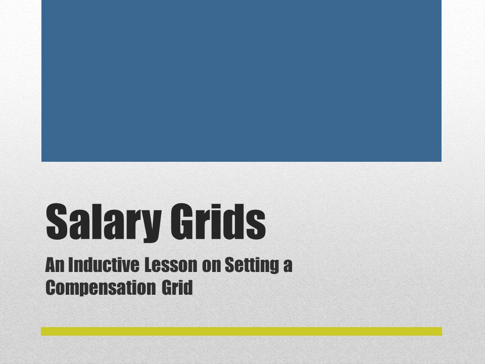 Salary Grids An Inductive Lesson on Setting a Compensation Grid