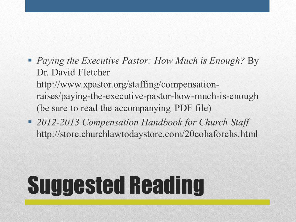 Suggested Reading  Paying the Executive Pastor: How Much is Enough.