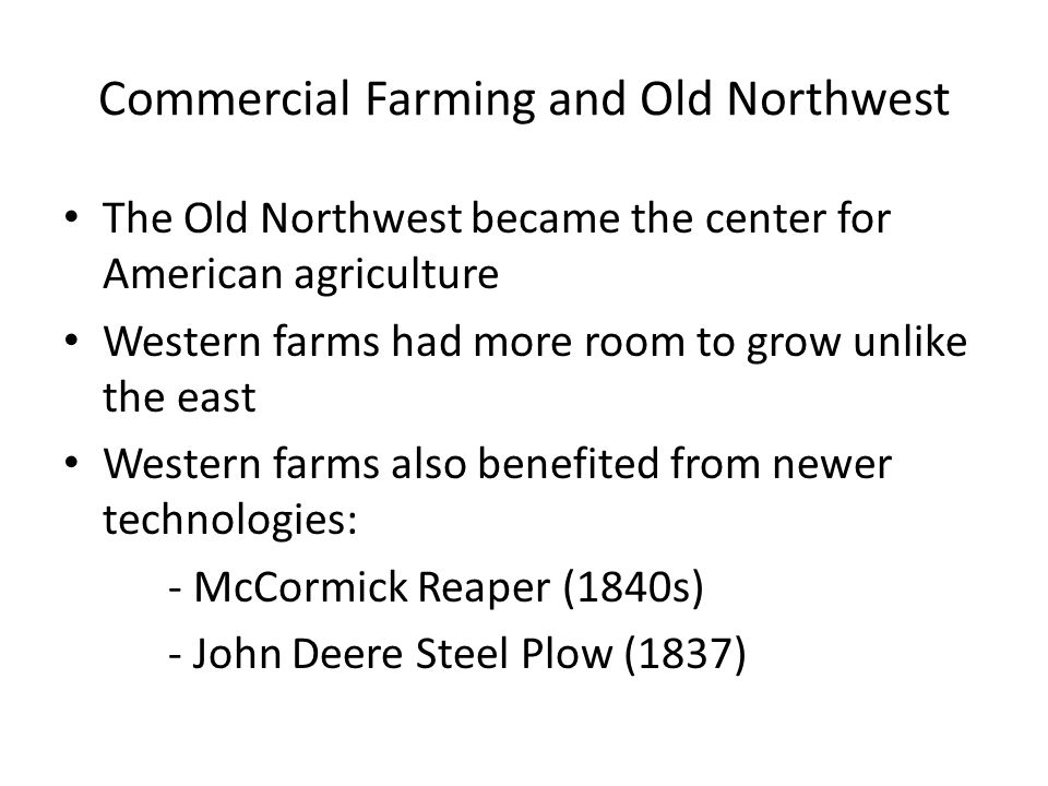 Impact of Commercial Farming Debt increased among farmers -Financial Panic of 1819 and 1837 which hurt many as credit tightened Farmers were impacted by outside market forces (politics)