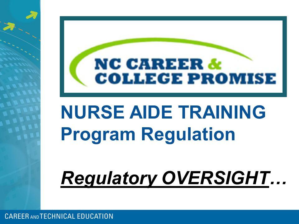 NURSE AIDE TRAINING Program Regulation Regulatory OVERSIGHT…