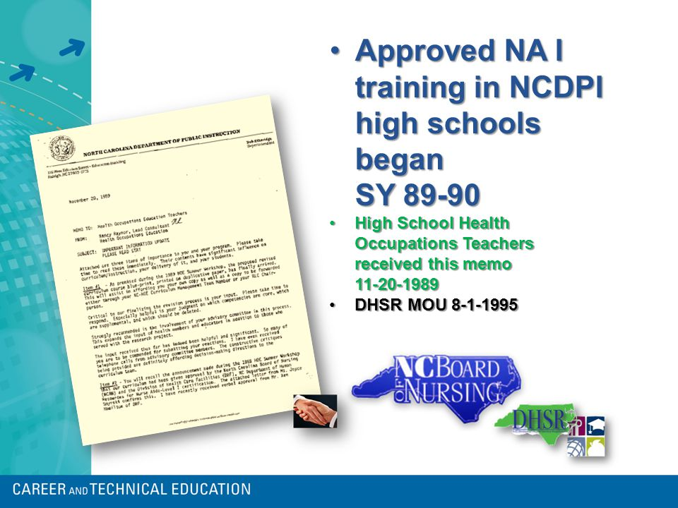 Approved NA I training in NCDPI high schools began SY 89-90Approved NA I training in NCDPI high schools began SY 89-90 High School Health Occupations Teachers received this memo 11-20-1989High School Health Occupations Teachers received this memo 11-20-1989 DHSR MOU 8-1-1995DHSR MOU 8-1-1995