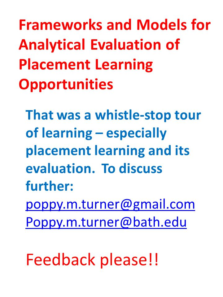 That was a whistle-stop tour of learning – especially placement learning and its evaluation.