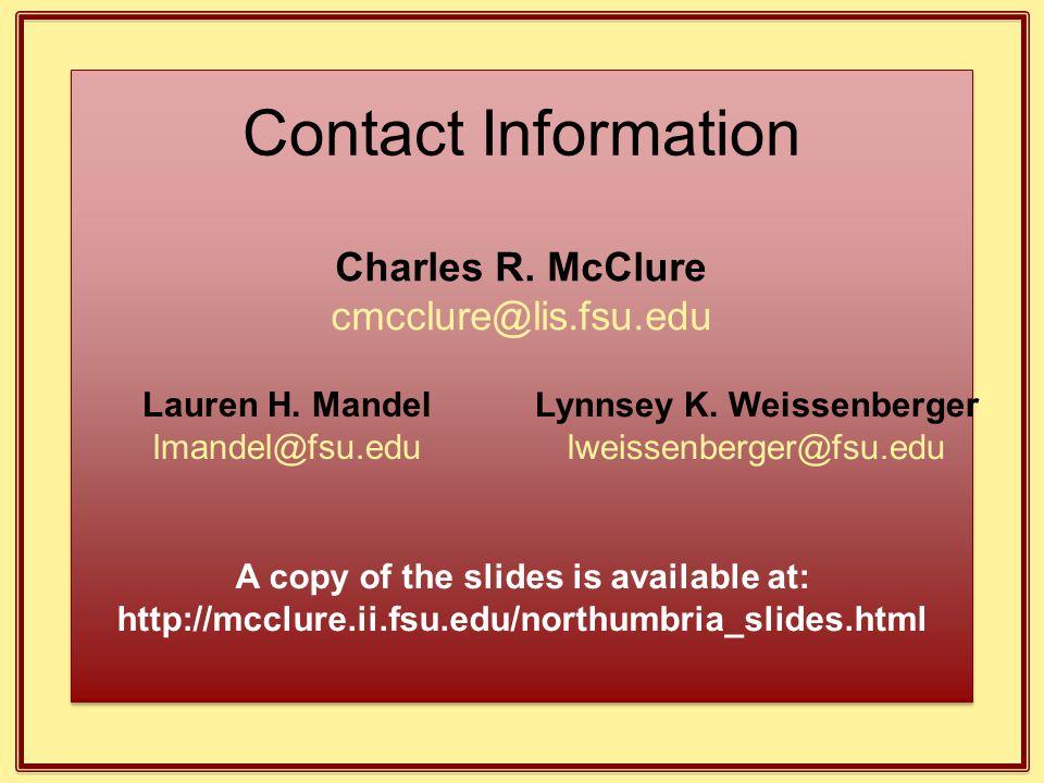 A copy of the slides is available at: http://mcclure.ii.fsu.edu/northumbria_slides.html Lauren H. Mandel lmandel@fsu.edu Lynnsey K. Weissenberger lwei