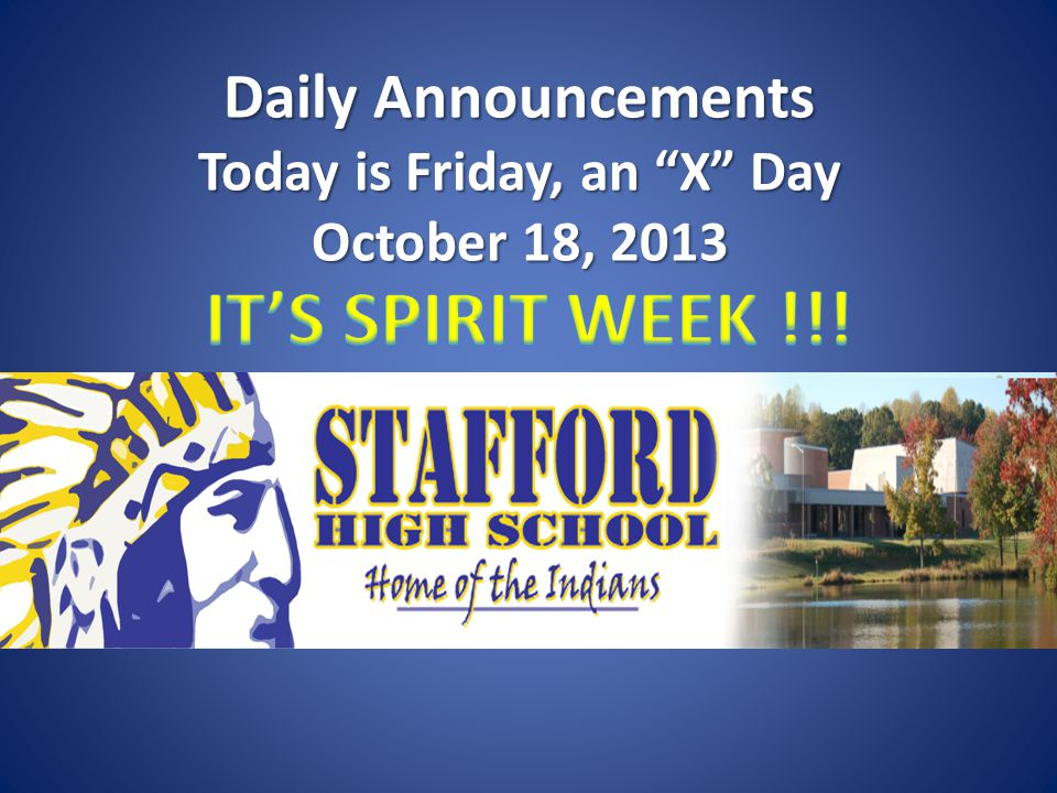 Daily Announcements Today is Friday, an X Day October 18, 2013 Daily Announcements Today is Friday, an X Day October 18, 2013