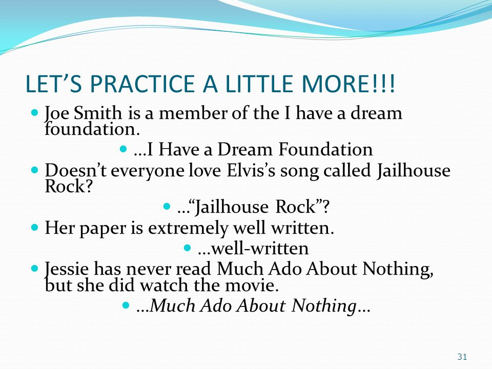 LET'S PRACTICE A LITTLE MORE!!! Joe Smith is a member of the I have a dream foundation. …I Have a Dream Foundation Doesn't everyone love Elvis's song
