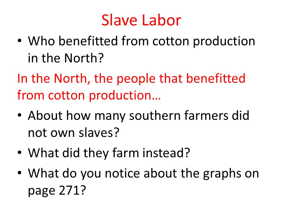 Slave Labor Who benefitted from cotton production in the North.