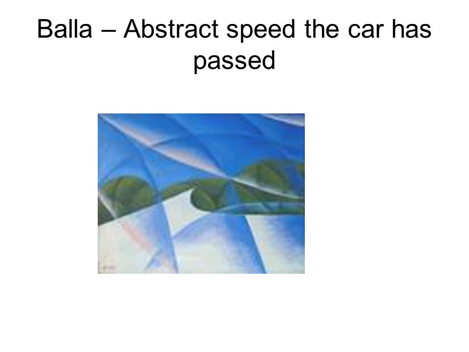 Balla – Abstract speed the car has passed