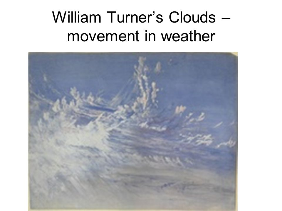 William Turner's Clouds – movement in weather