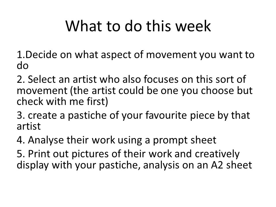 What to do this week 1.Decide on what aspect of movement you want to do 2.