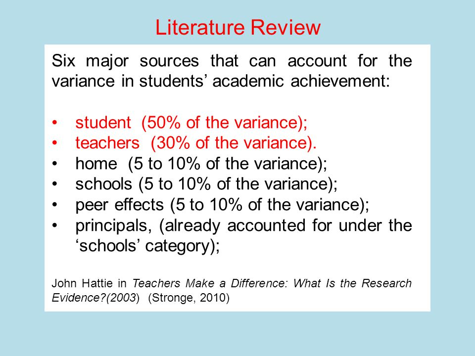 Six major sources that can account for the variance in students' academic achievement: student (50% of the variance); teachers (30% of the variance).