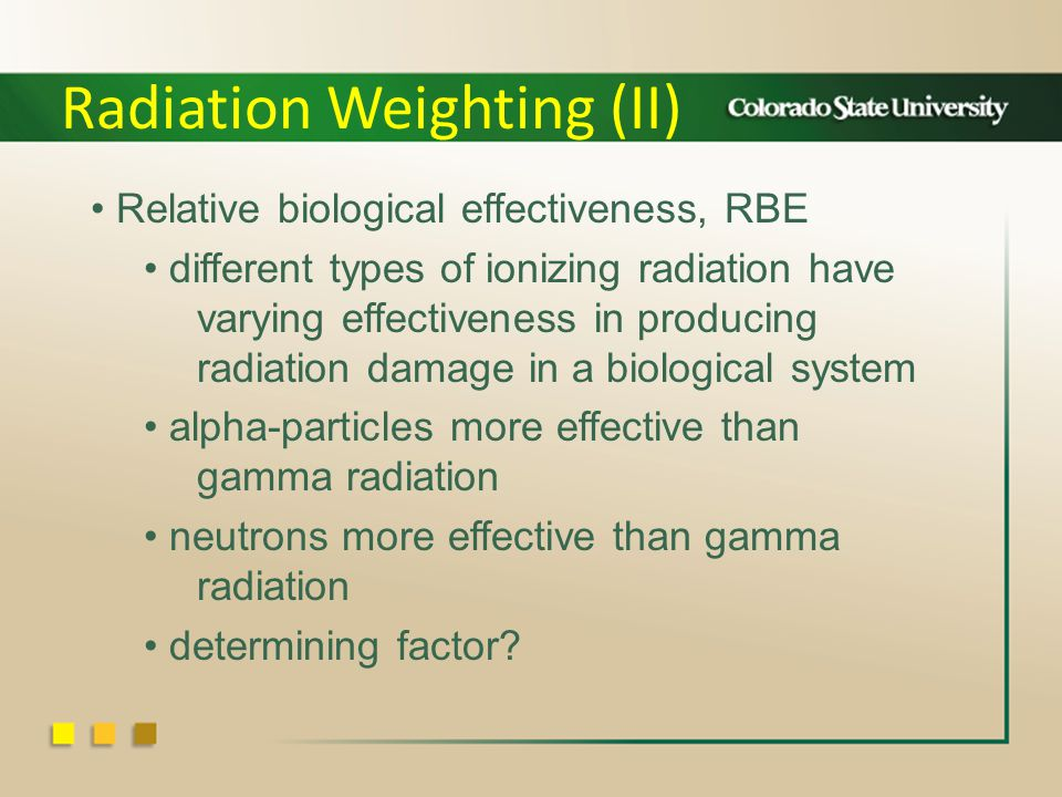 Relative biological effectiveness, RBE different types of ionizing radiation have varying effectiveness in producing radiation damage in a biological system alpha-particles more effective than gamma radiation neutrons more effective than gamma radiation determining factor.