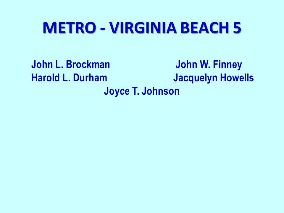METRO - VIRGINIA BEACH 5 John L. Brockman John W.