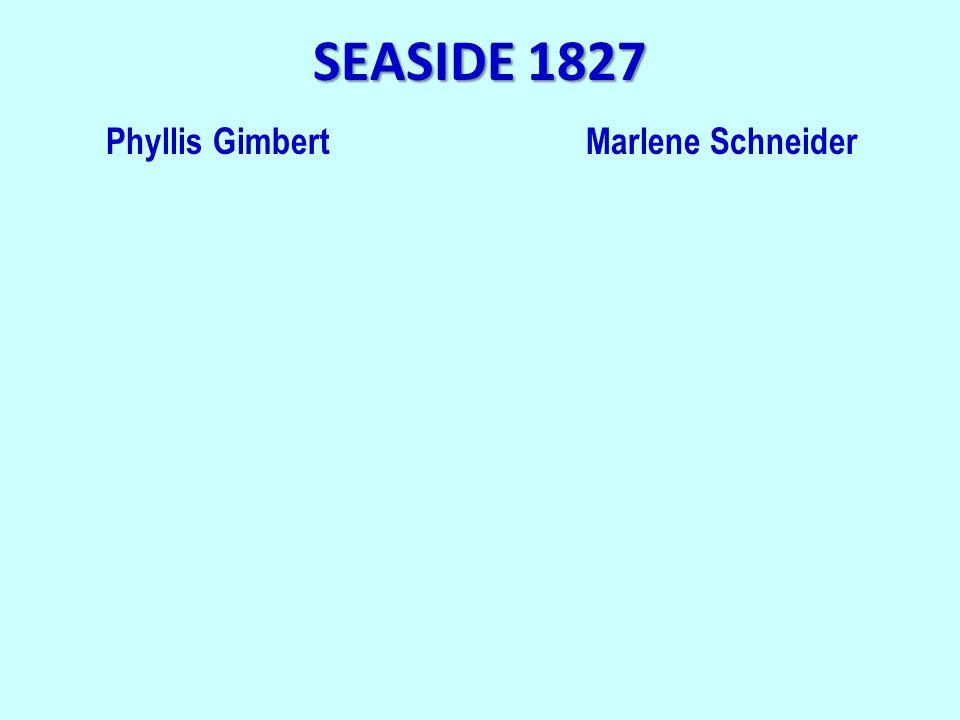 SEASIDE 1827 Phyllis GimbertMarlene Schneider