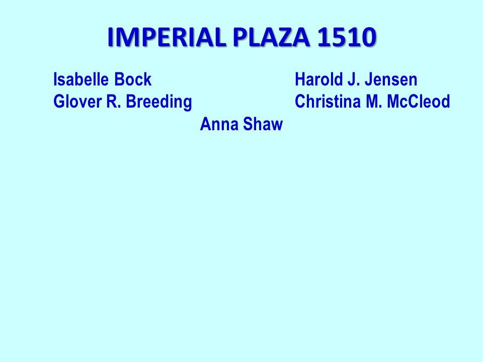 IMPERIAL PLAZA 1510 Isabelle BockHarold J. Jensen Glover R. BreedingChristina M. McCleod Anna Shaw