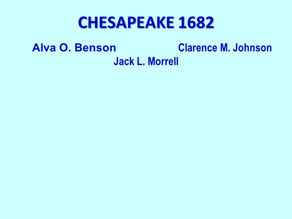 CHESAPEAKE 1682 Alva O. Benson Clarence M. Johnson Jack L. Morrell