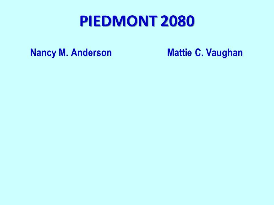 PIEDMONT 2080 Nancy M. AndersonMattie C. Vaughan