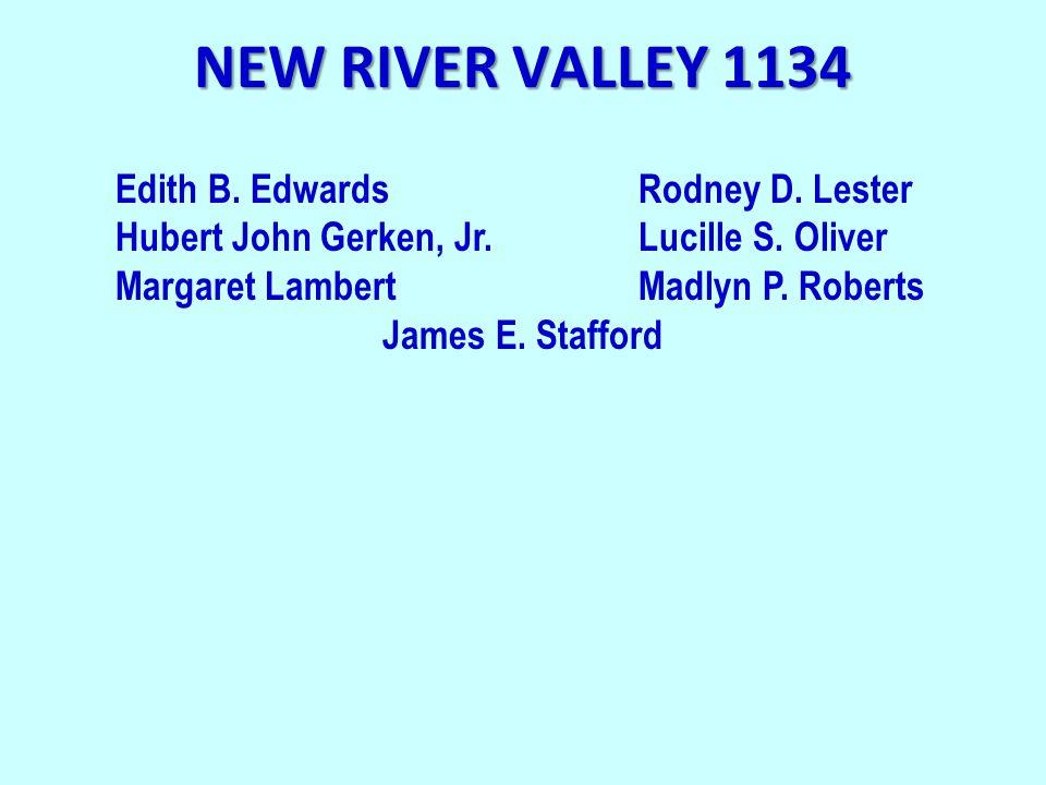 NEW RIVER VALLEY 1134 Edith B. EdwardsRodney D. Lester Hubert John Gerken, Jr.Lucille S.