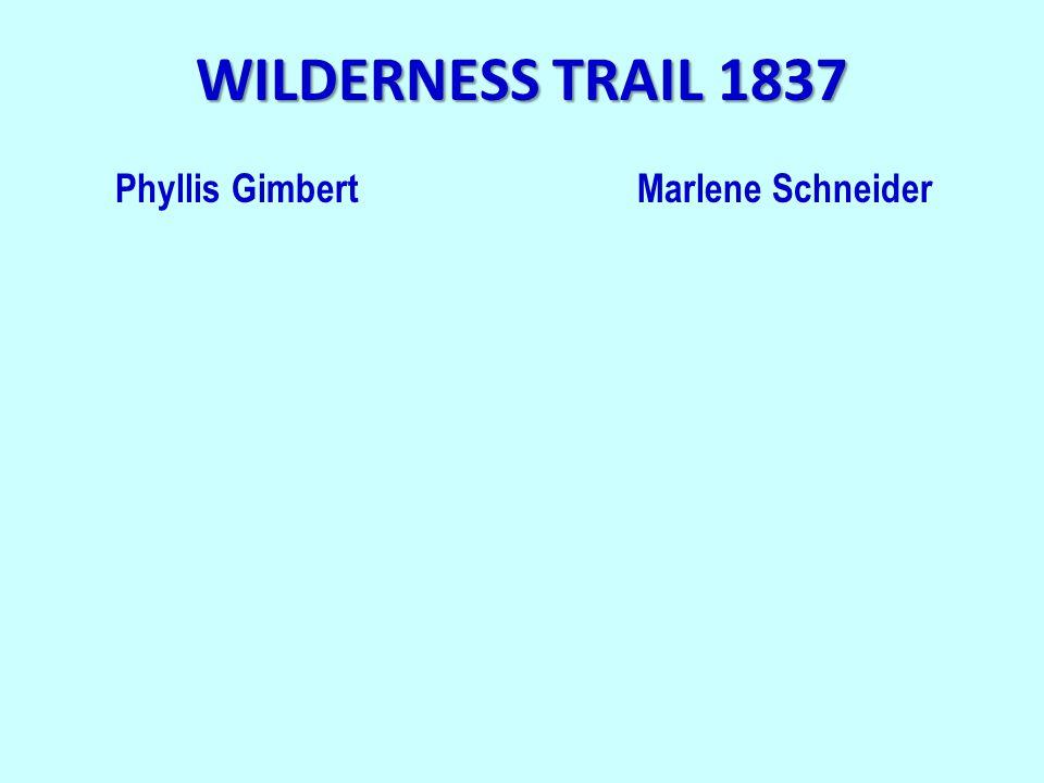 WILDERNESS TRAIL 1837 Phyllis GimbertMarlene Schneider