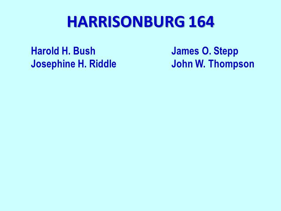 HARRISONBURG 164 Harold H. BushJames O. Stepp Josephine H. RiddleJohn W. Thompson