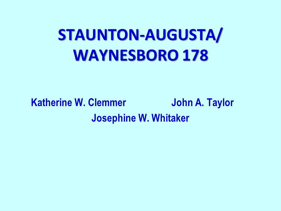 STAUNTON-AUGUSTA/ WAYNESBORO 178 Katherine W. ClemmerJohn A. Taylor Josephine W. Whitaker