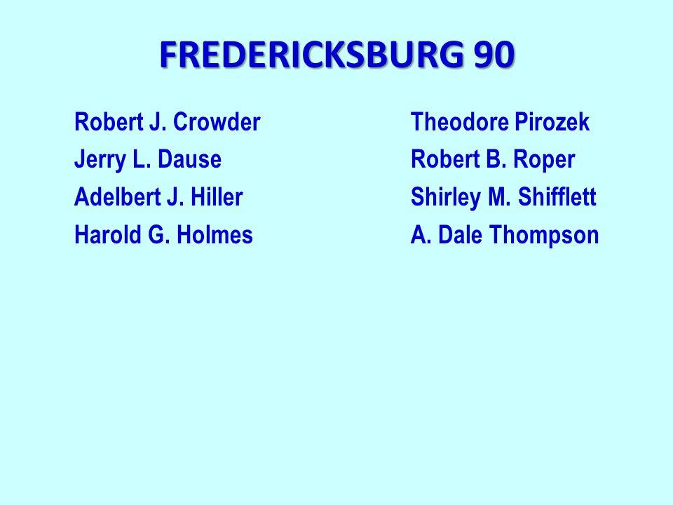 FREDERICKSBURG 90 Robert J. CrowderTheodore Pirozek Jerry L.