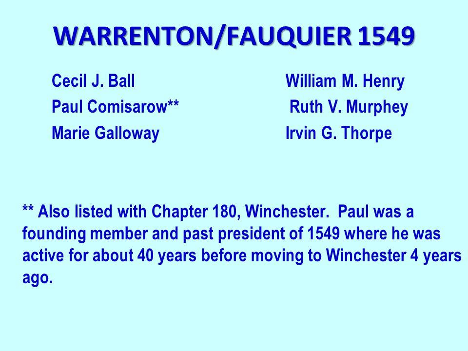 WARRENTON/FAUQUIER 1549 Cecil J. BallWilliam M. Henry Paul Comisarow** Ruth V.