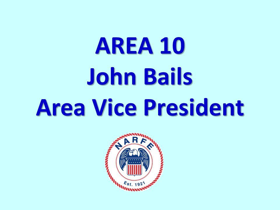 AREA 10 John Bails Area Vice President