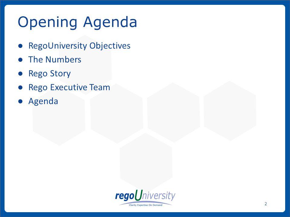 www.regoconsulting.comPhone: 1-888-813-0444 13 RegoUniversity Agenda