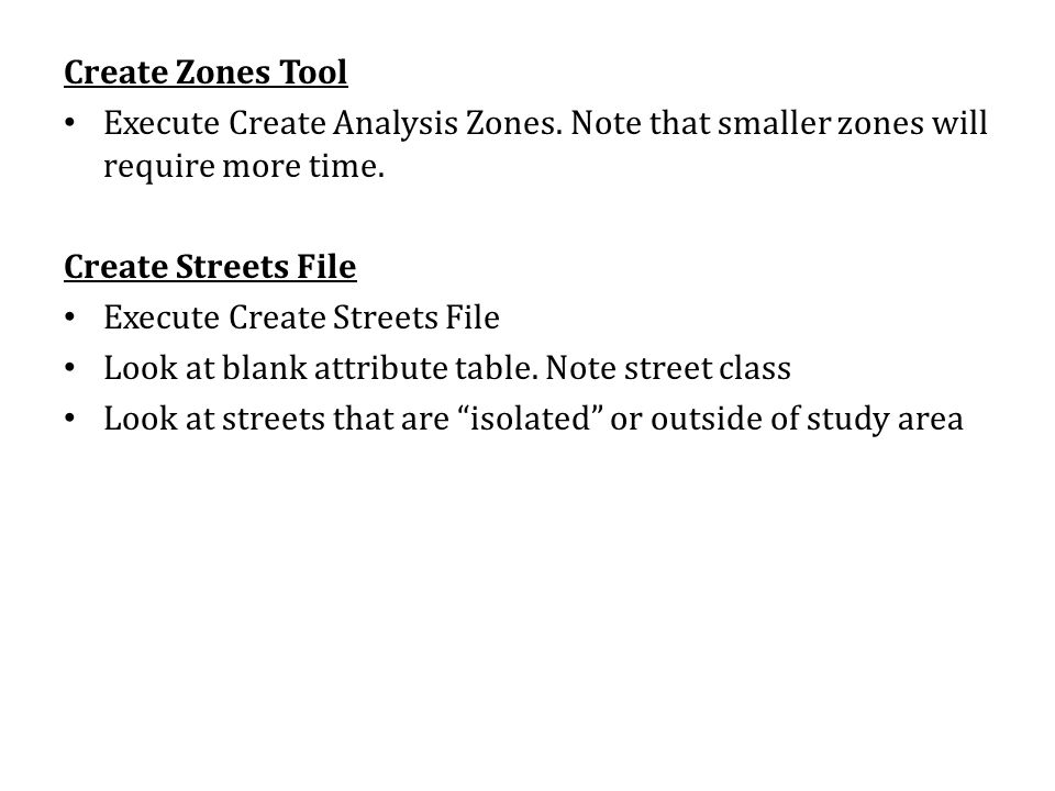 Create Zones Tool Execute Create Analysis Zones. Note that smaller zones will require more time.