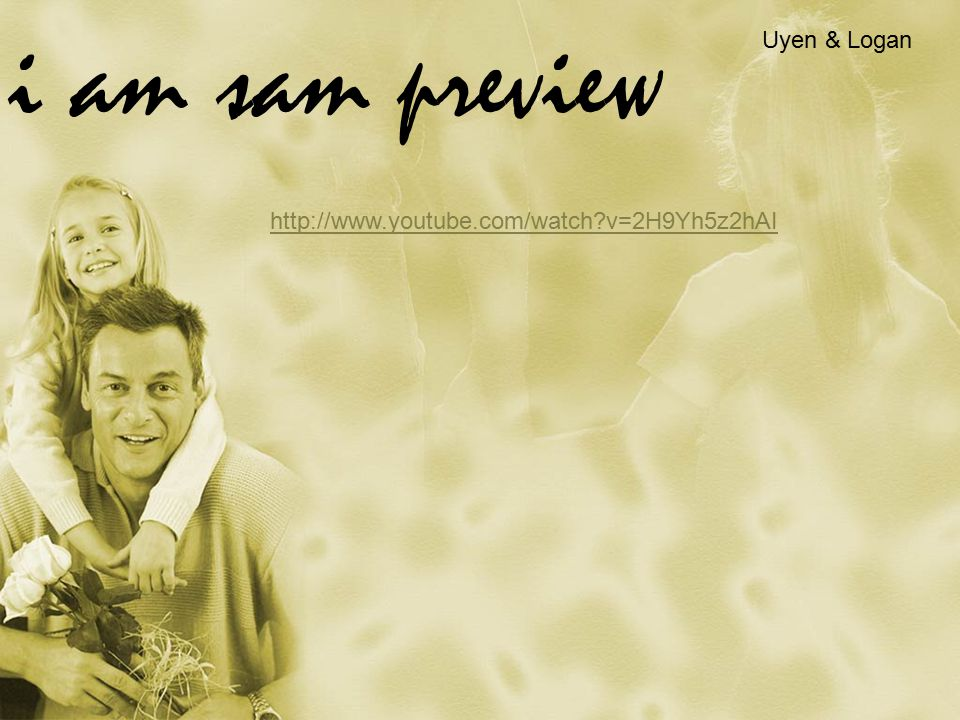 i am sam preview Uyen & Logan http://www.youtube.com/watch v=2H9Yh5z2hAI