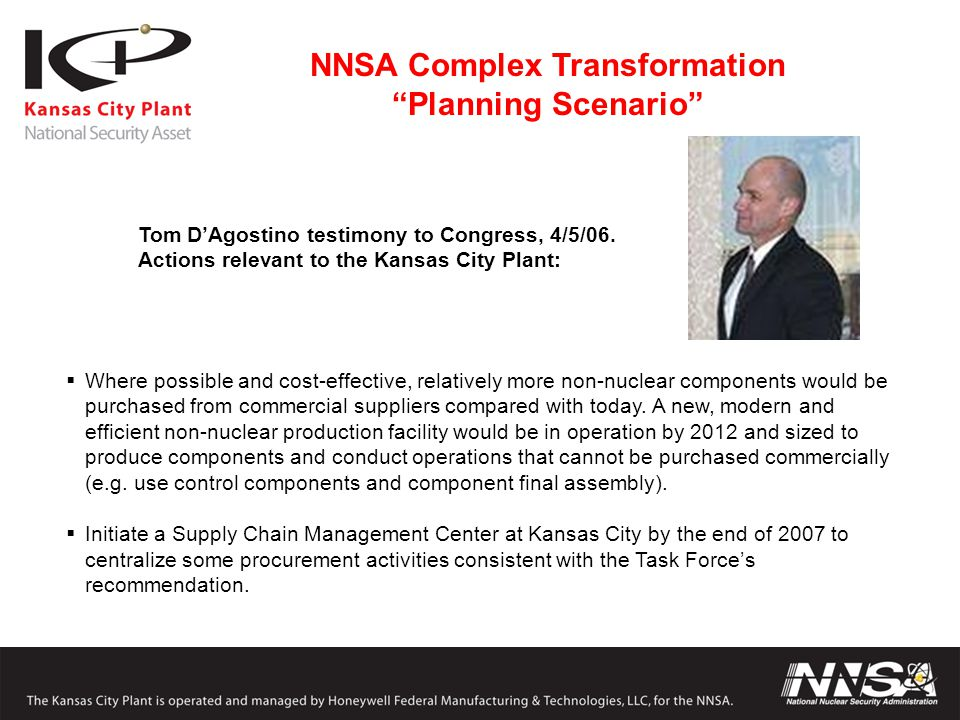 NNSA Complex Transformation Planning Scenario  Where possible and cost-effective, relatively more non-nuclear components would be purchased from commercial suppliers compared with today.