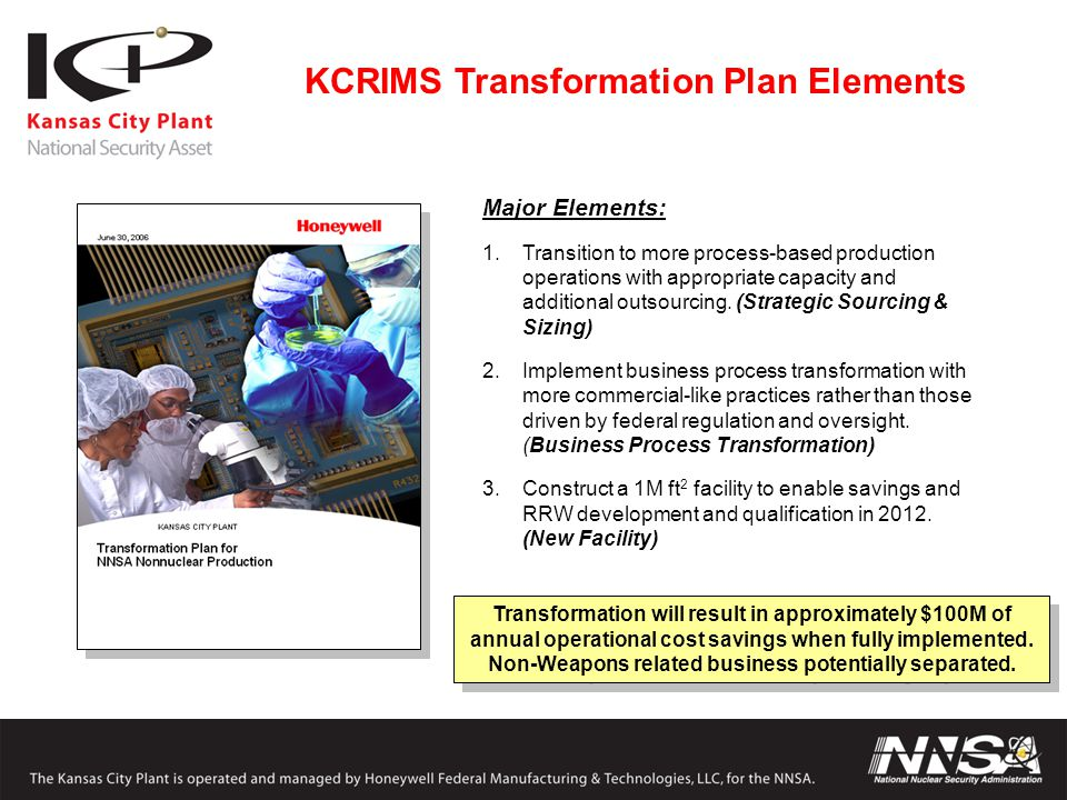 KCRIMS Transformation Plan Elements Major Elements: 1.Transition to more process-based production operations with appropriate capacity and additional