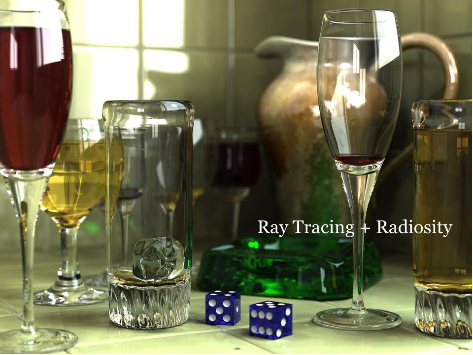 Ray Tracing + Radiosity