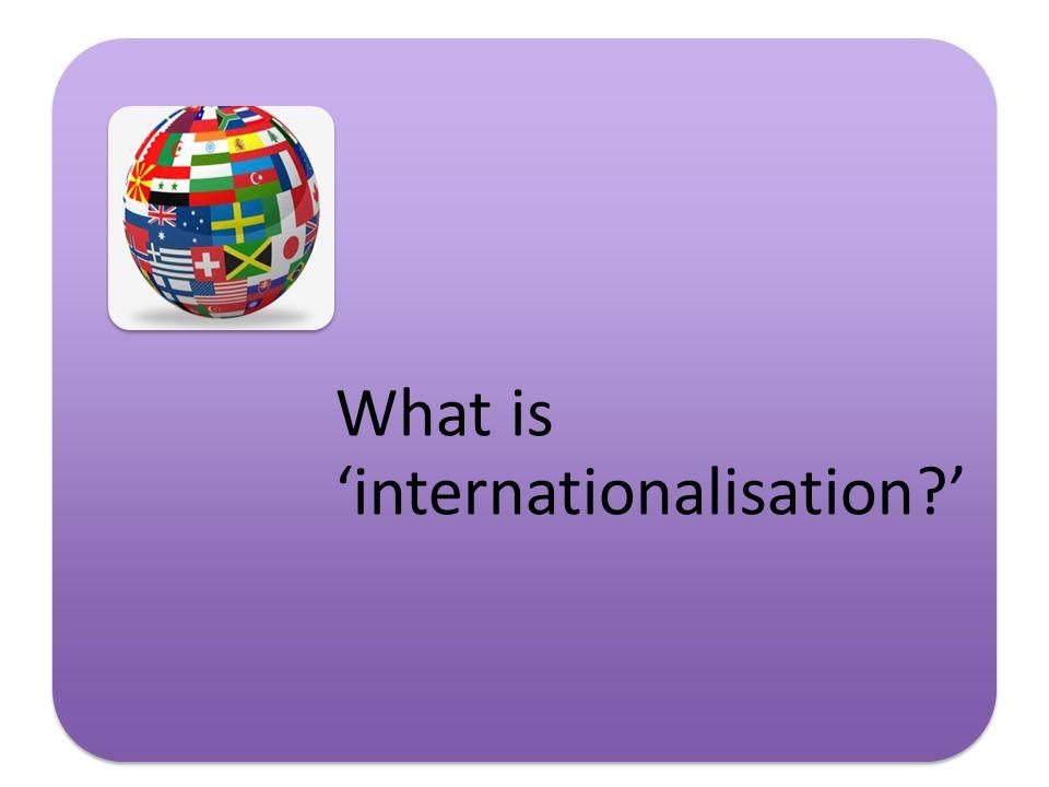 What is 'internationalisation?'