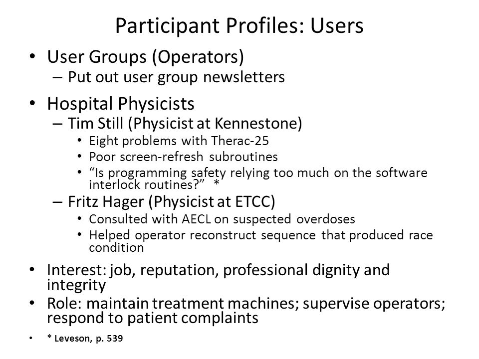 Participant Profiles: Users User Groups (Operators) – Put out user group newsletters Hospital Physicists – Tim Still (Physicist at Kennestone) Eight p
