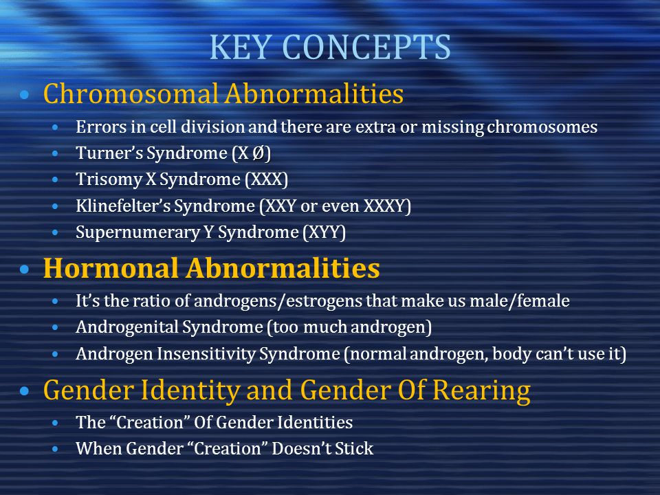 KEY CONCEPTS Chromosomal Abnormalities Errors in cell division and there are extra or missing chromosomes Ø)Turner's Syndrome (X Ø) Trisomy X Syndrome