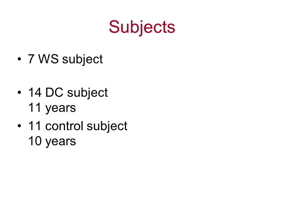 Subjects 7 WS subject 14 DC subject 11 years 11 control subject 10 years