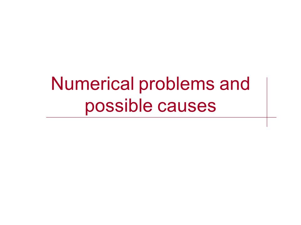 Numerical problems and possible causes