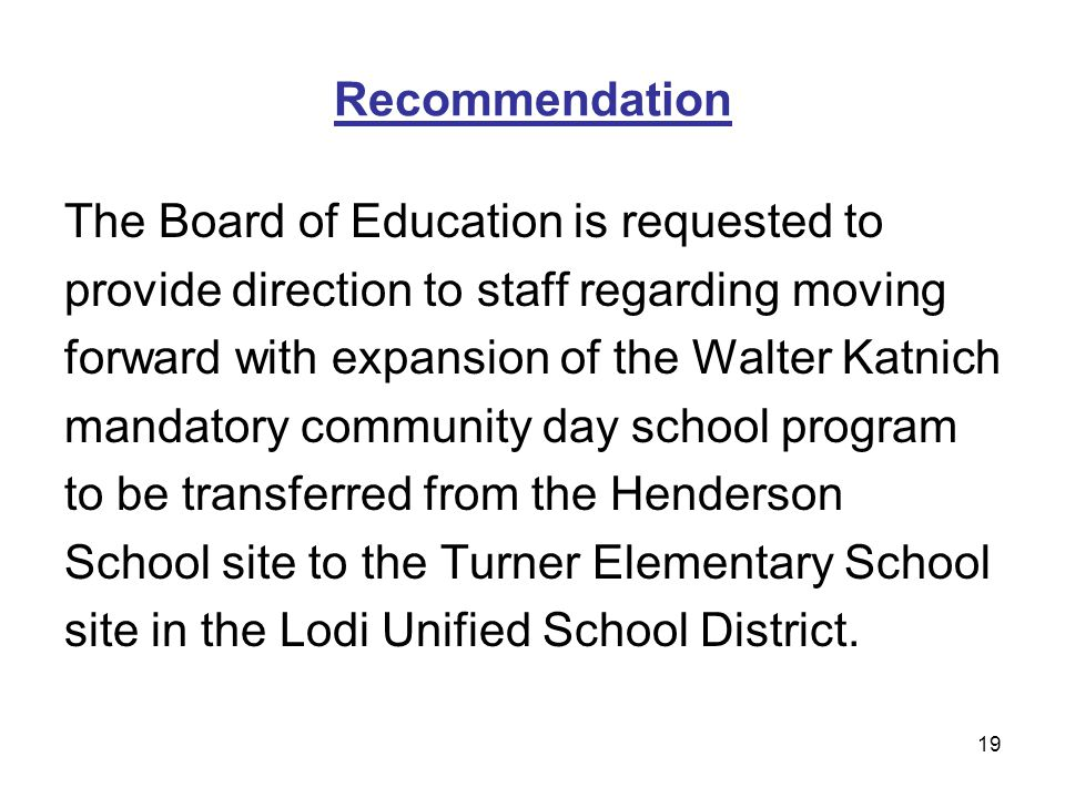 19 Recommendation The Board of Education is requested to provide direction to staff regarding moving forward with expansion of the Walter Katnich mand