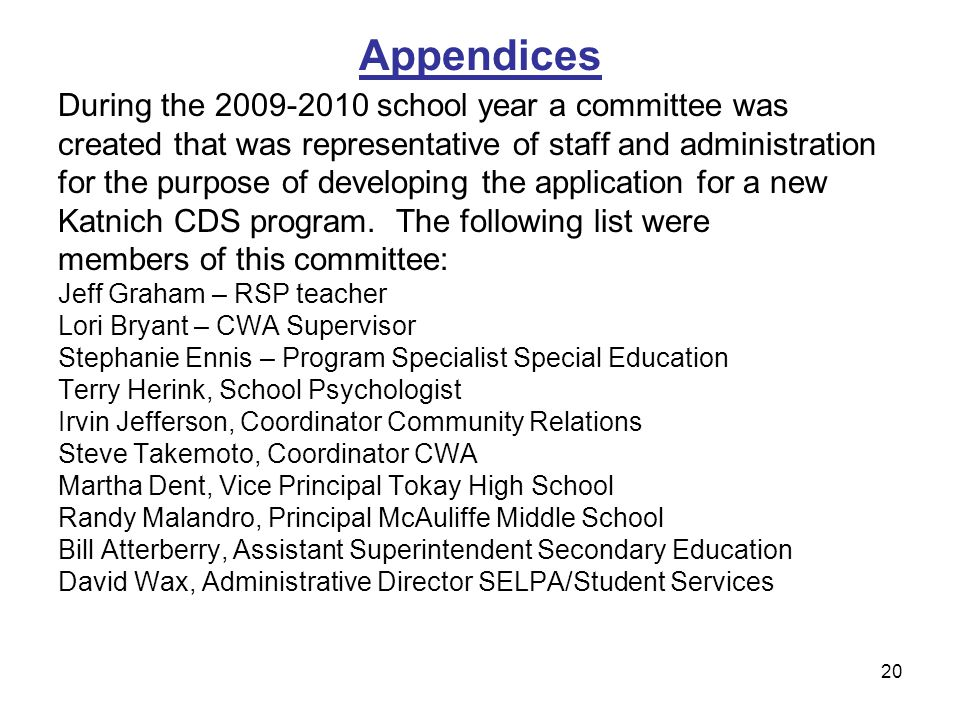 20 Appendices During the 2009-2010 school year a committee was created that was representative of staff and administration for the purpose of developi