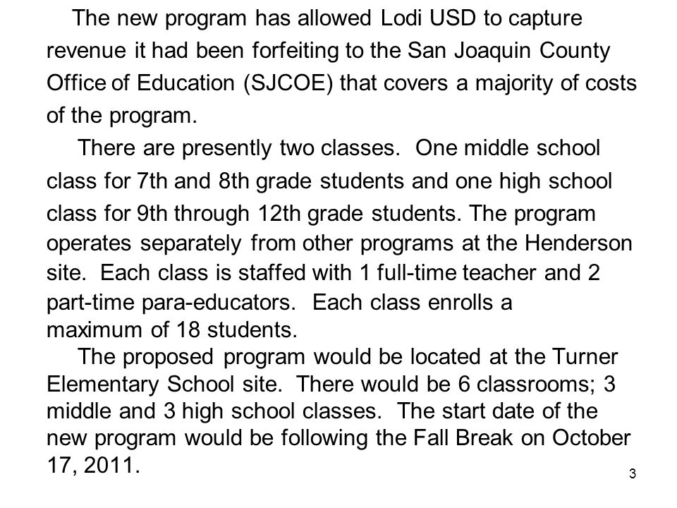 The new program has allowed Lodi USD to capture revenue it had been forfeiting to the San Joaquin County Office of Education (SJCOE) that covers a maj