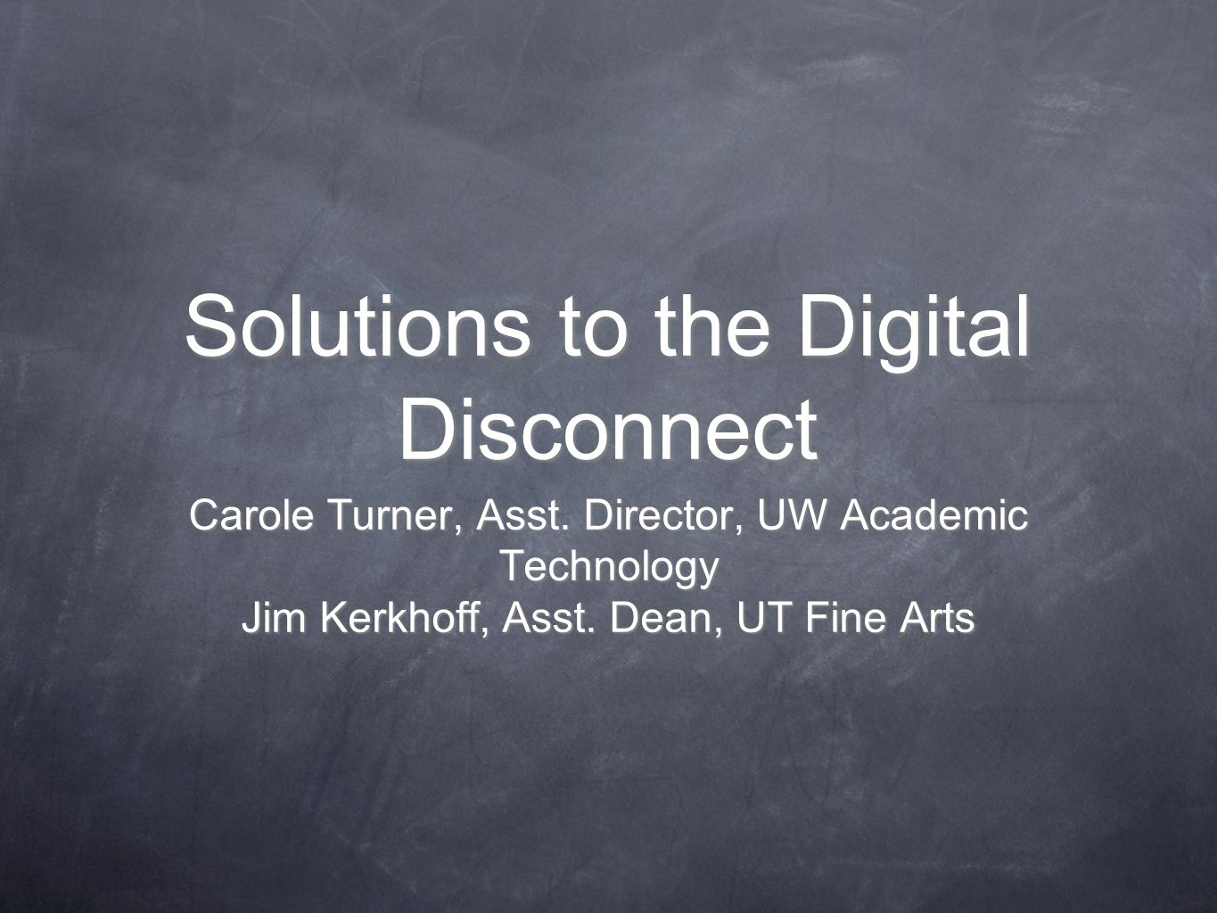 Solutions to the Digital Disconnect Carole Turner, Asst.