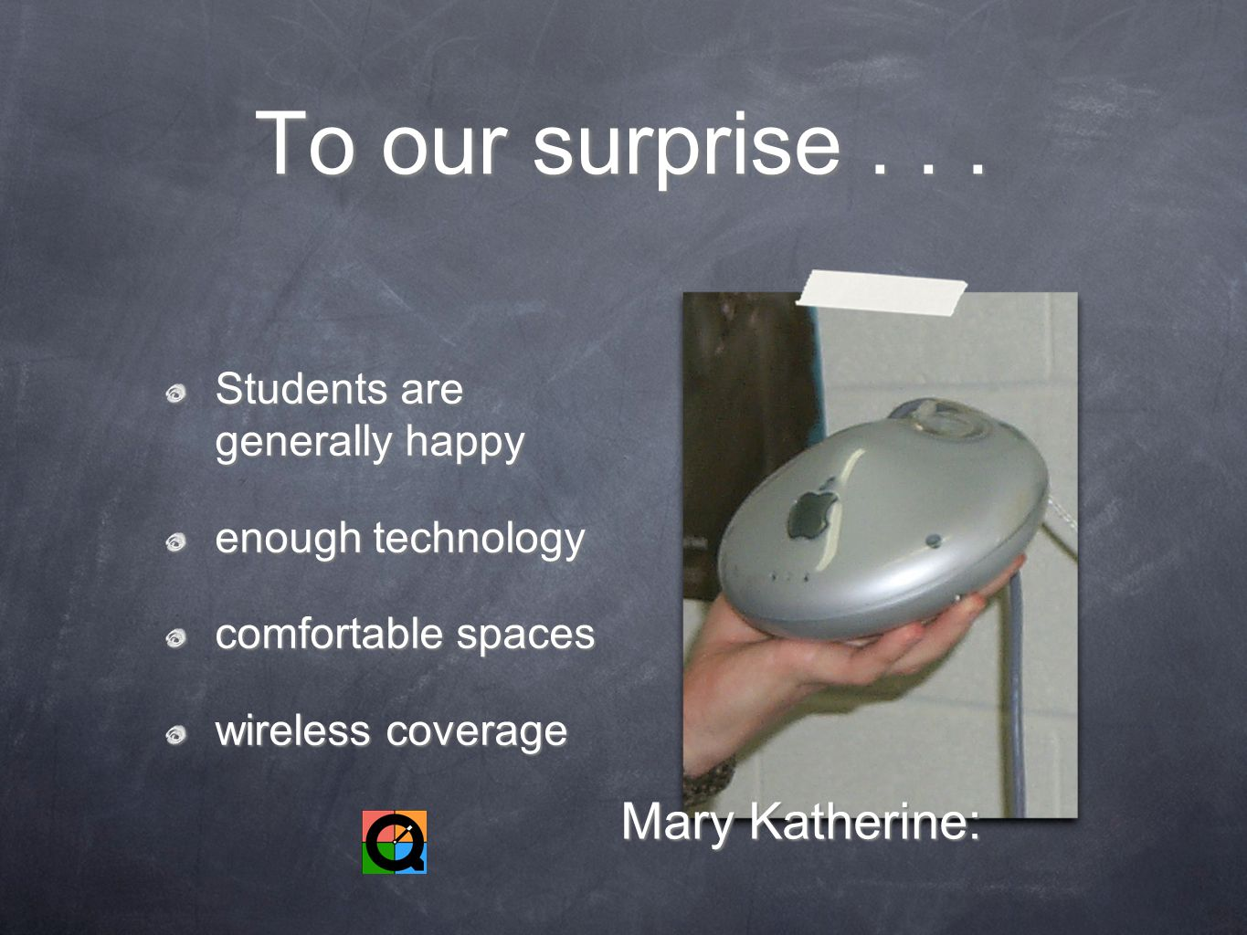 To our surprise...