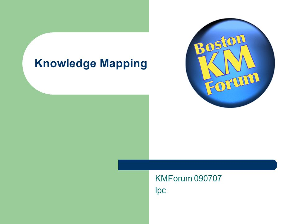 1 What is knowledge mapping? An ongoing joint quest to help discover the constraints, assumptions, location, ownership, value, and use of knowledge assets, artifacts, people and their expertise (Denham Grey) Data gathering, survey, exploring, discovery, conversation, disagreement, gap analysis, education and synthesis Some maps are social network charts, some are yellow-pages, while others are simply a matrix showing knowledge assets and their relationship to business processes Contrast this with a knowledge audit, which tracks deviations from policy or established process, checks for compliance with standards and procedures, and seeks to measure and value knowledge assets