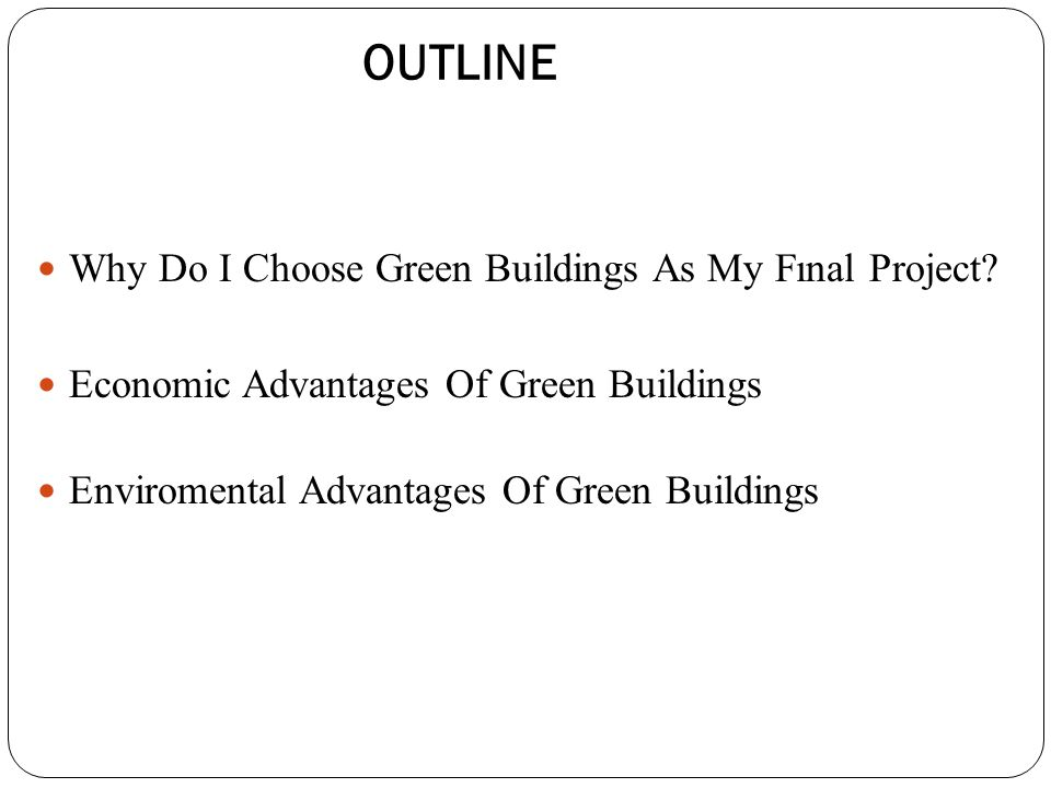 Why Do I Choose Green Buildings As My Fınal Project.