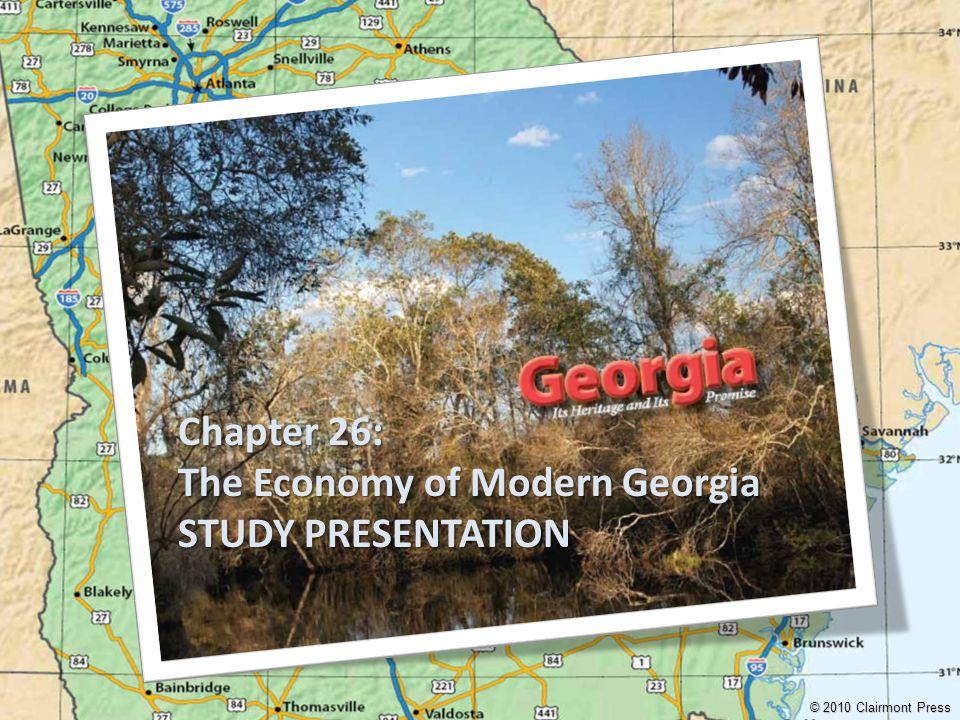 Chapter 26: The Economy of Modern Georgia STUDY PRESENTATION © 2010 Clairmont Press