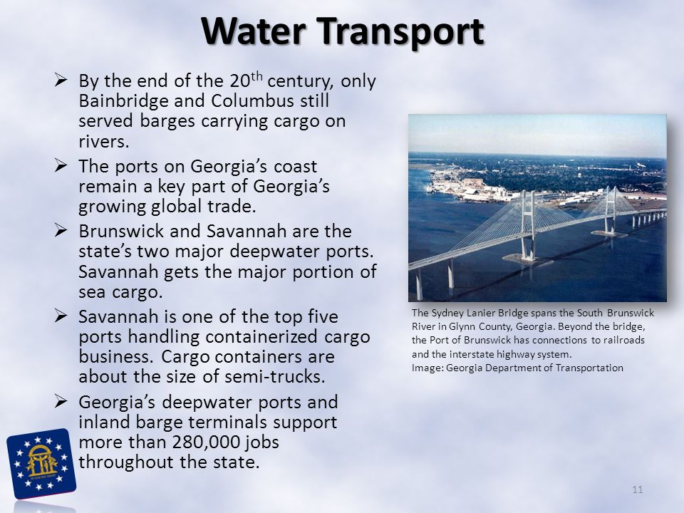  By the end of the 20 th century, only Bainbridge and Columbus still served barges carrying cargo on rivers.  The ports on Georgia's coast remain a